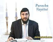 Paracha Vayétsé : Une réponse venue du ciel.