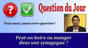 Peut-on boire ou manger dans une synagogue ?