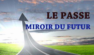 Le passé, miroir du futur