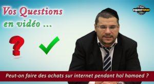 Peut-on faire des achats sur internet pendant Hol Hamoed ?