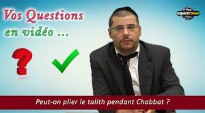 Peut-on plier le talith pendant Chabbat ?