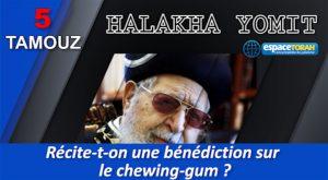 Récite-t-on une bénédiction sur le chewing-gum ?