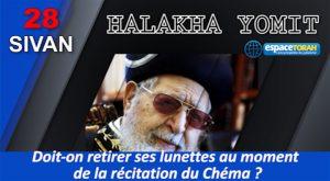 Doit-on retirer ses lunettes au moment de la récitation du Chéma ?