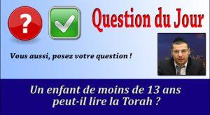 Un enfant de moins de 13 ans peut-il lire la Torah ?