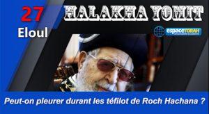 Peut-on pleurer durant les téfilot de Roch Hachana ?