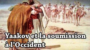 Yaakov et la soumission à l'Occident
