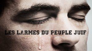 Les larmes : la spécificité du peuple juif