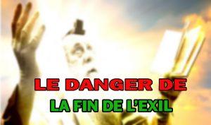 Le danger de la fin de l'exil