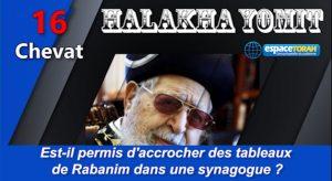 Est-il permis d'accrocher des tableaux de Rabanim dans une synagogue ?