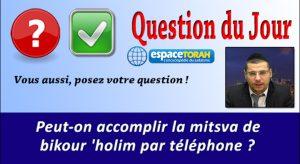 Peut-on accomplir la mitsva de bikour 'holim par téléphone ?