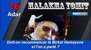 Doit-on recommencer le Birkat Hamazone si l'on a parlé ?