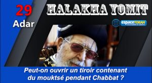 Peut-on ouvrir un tiroir contenant du mouktsé pendant Chabbat ?