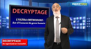 L'ultra orthodoxe est-il l'ennemi du genre humain ?