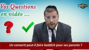 Un converti peut-il faire kaddich pour ses parents ?