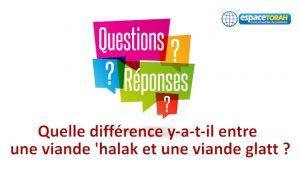 Quelle différence y-a-t-il entre une viande 'halak et une viande glatt ?