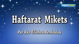 Commentaire et chant de la Haftara Mikets