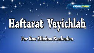 Commentaire et chant de la Haftara Vayichlah