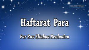 Commentaire et chant de la Haftara Para