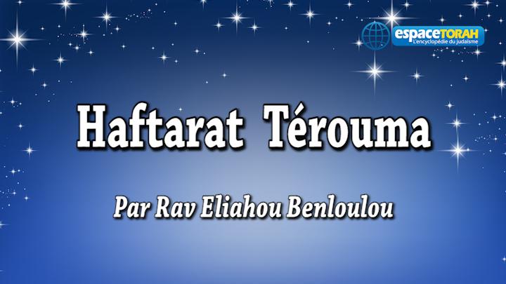 Commentaire et chant de la Haftara Térouma