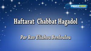 Commentaire et chant de la Haftara Chabbat Hagadol