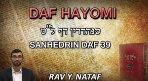 Daf Hayomi – Sanhedrin: page 39