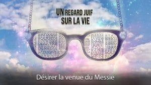 Désirer la venue du Messie